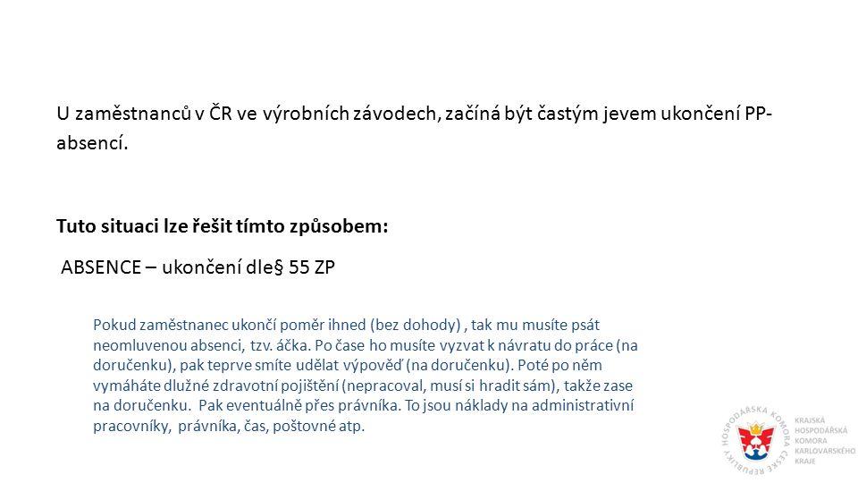 U zaměstnanců v ČR ve výrobních závodech, začíná být častým jevem ukončení PP- absencí. Tuto situaci lze řešit tímto způsobem: ABSENCE – ukončení dle§