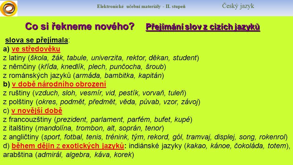 Pracujme se slovníkem cizích slov  Někdy se setkáváme se slovy z cizího jazyka, ale jejich význam nám není úplně jasný.