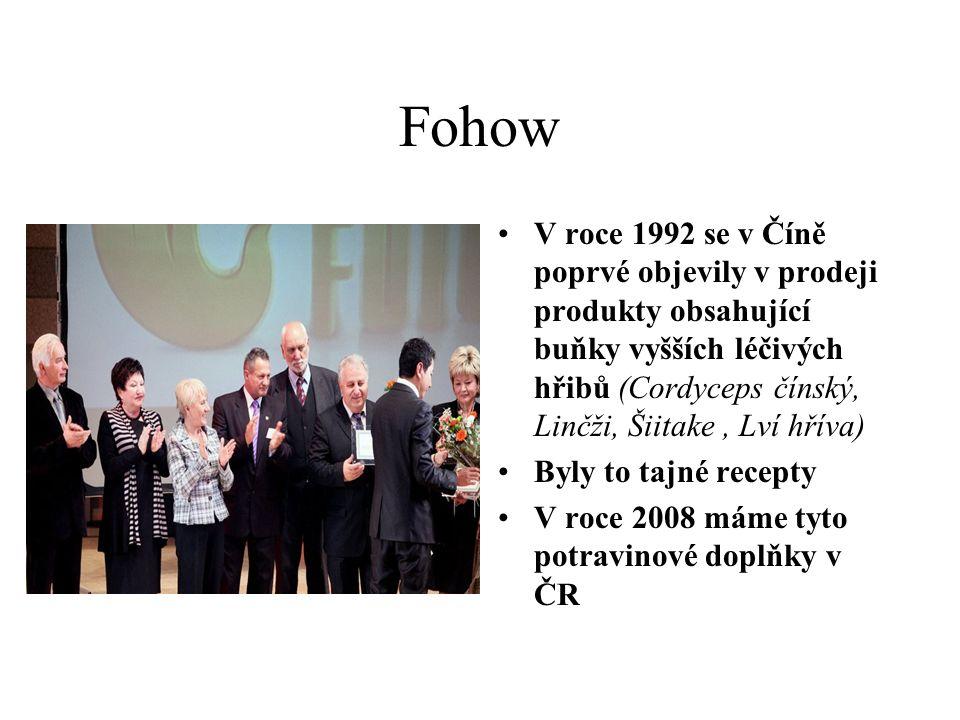 Fohow V roce 1992 se v Číně poprvé objevily v prodeji produkty obsahující buňky vyšších léčivých hřibů (Cordyceps čínský, Linčži, Šiitake, Lví hříva) Byly to tajné recepty V roce 2008 máme tyto potravinové doplňky v ČR