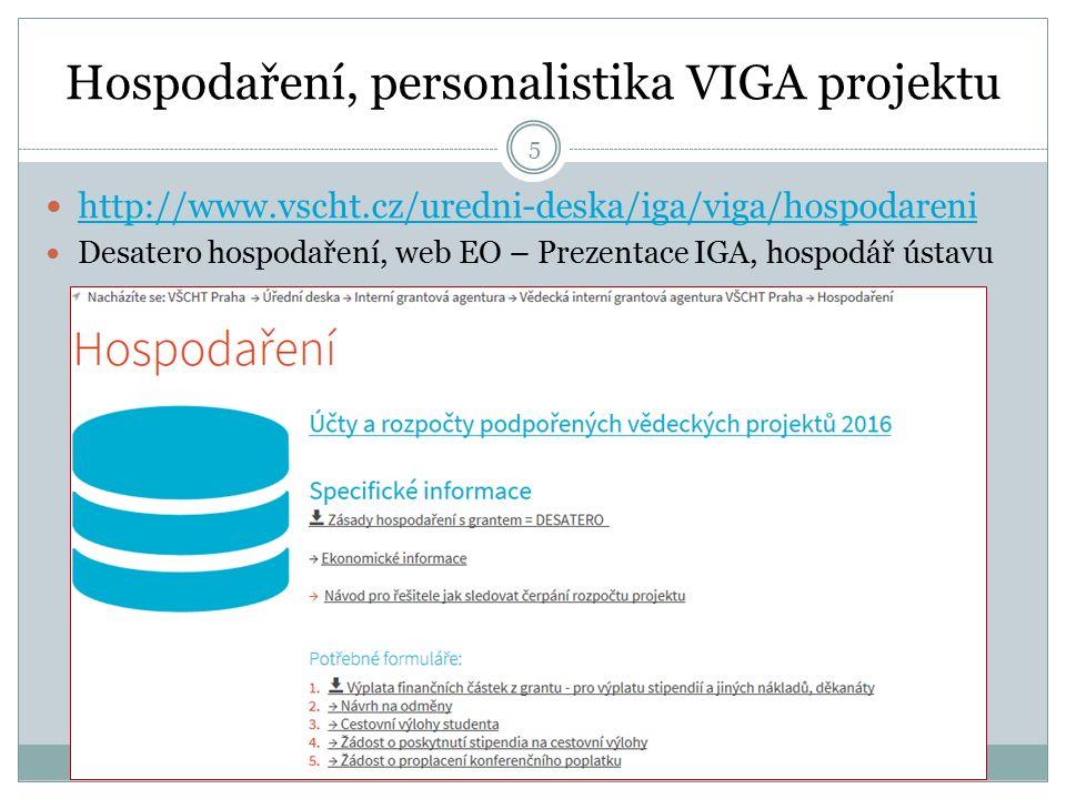 Doktorand – Hlavní řešitel VIGA projektu 4 Přijaté projekty IGA - vč.