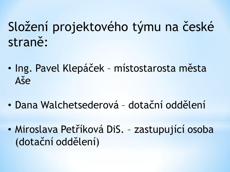 Ing. Pavel Klepáček – místostarosta města Aše Dana Walchetsederová – dotační oddělení Miroslava Petříková DiS. – zastupující osoba (dotační oddělení)