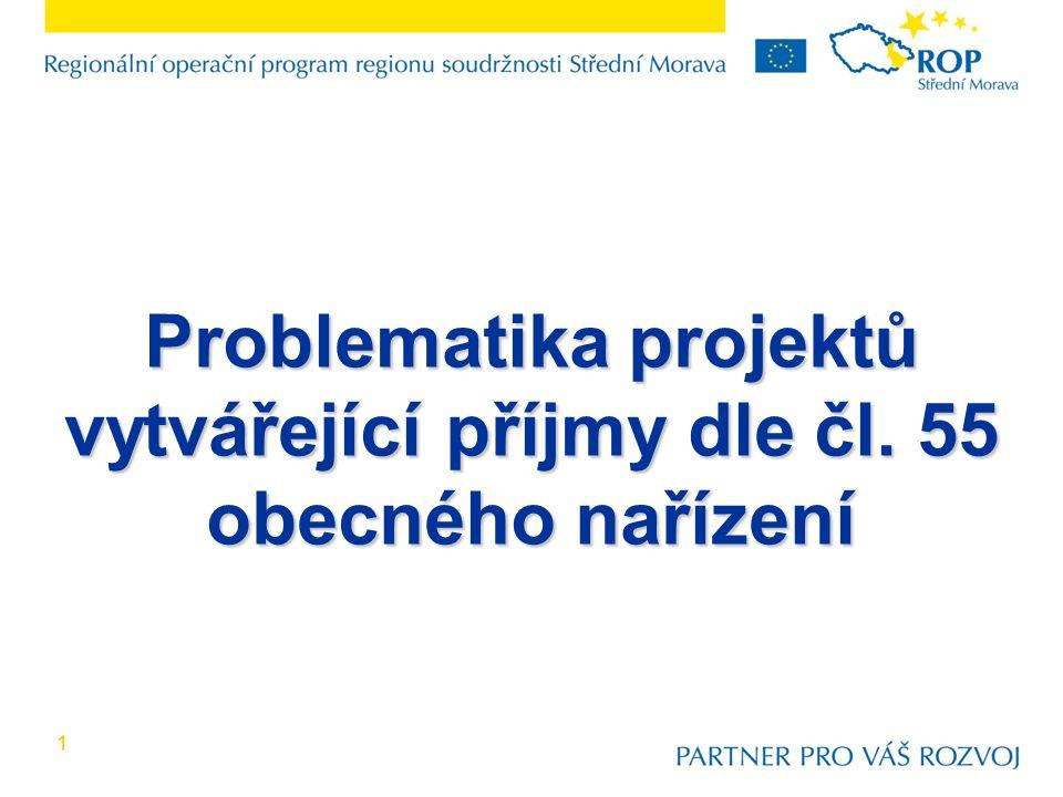 11 Problematika projektů vytvářející příjmy dle čl. 55 obecného nařízení