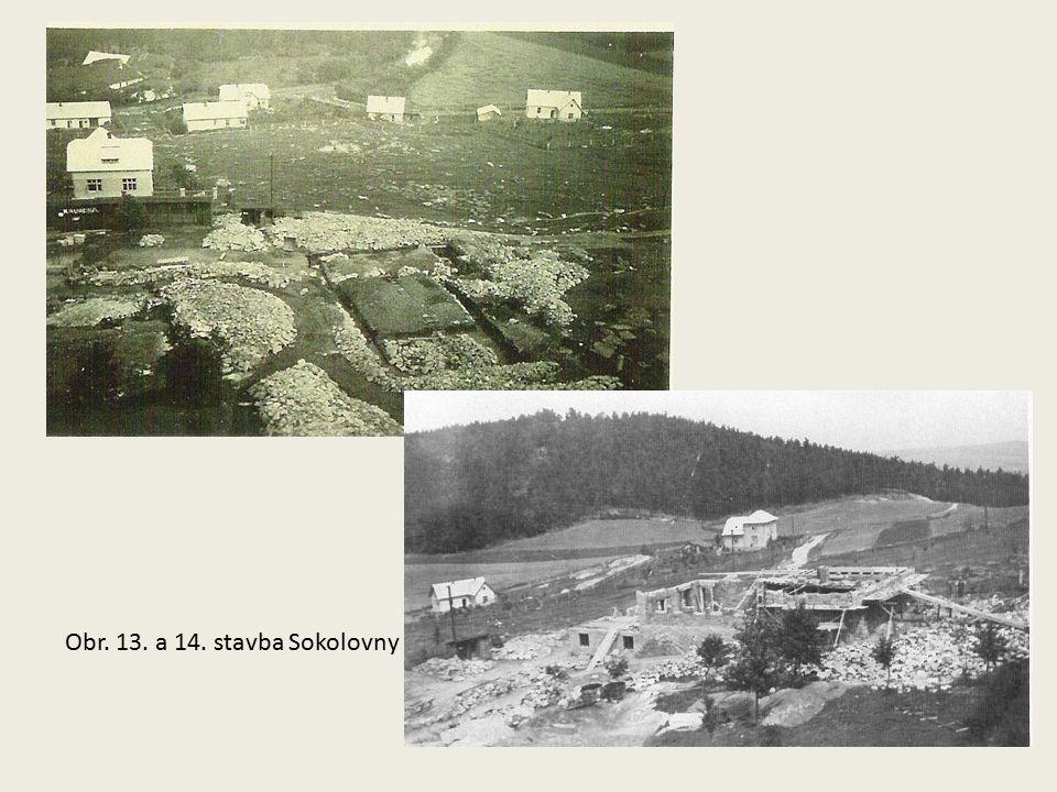 Obr. 13. a 14. stavba Sokolovny