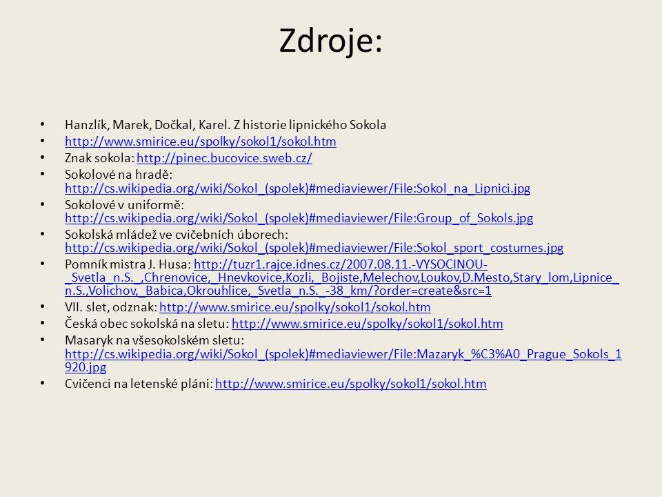 Zdroje: Hanzlík, Marek, Dočkal, Karel. Z historie lipnického Sokola http://www.smirice.eu/spolky/sokol1/sokol.htm Znak sokola: http://pinec.bucovice.s