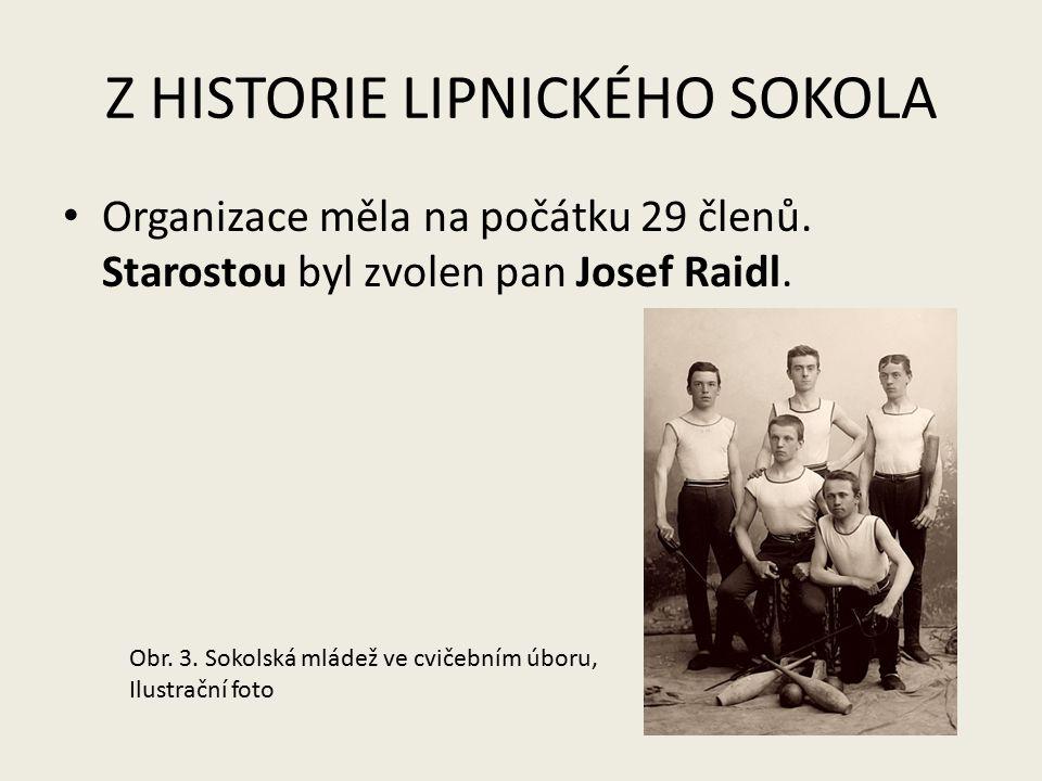 Z HISTORIE LIPNICKÉHO SOKOLA Organizace měla na počátku 29 členů.