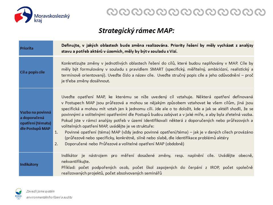 Zavedli jsme systém environmentálního řízení a auditu Strategický rámec MAP: Priorita Definujte, v jakých oblastech bude změna realizována. Priority ř
