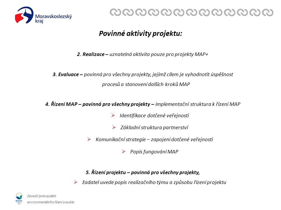 Zavedli jsme systém environmentálního řízení a auditu Povinné aktivity projektu: 2. Realizace – uznatelná aktivita pouze pro projekty MAP+ 3. Evaluace