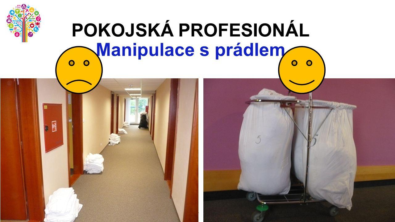 POKOJSKÁ PROFESIONÁL Manipulace s prádlem 4