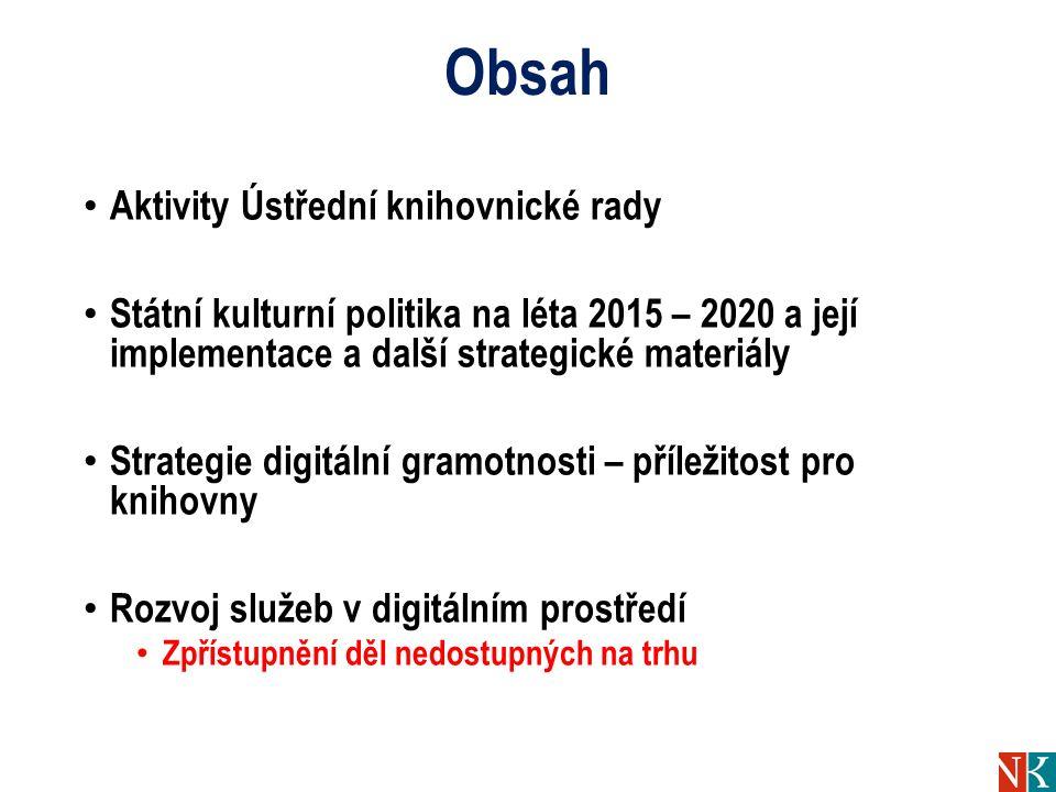 Obsah Aktivity Ústřední knihovnické rady Státní kulturní politika na léta 2015 – 2020 a její implementace a další strategické materiály Strategie digi