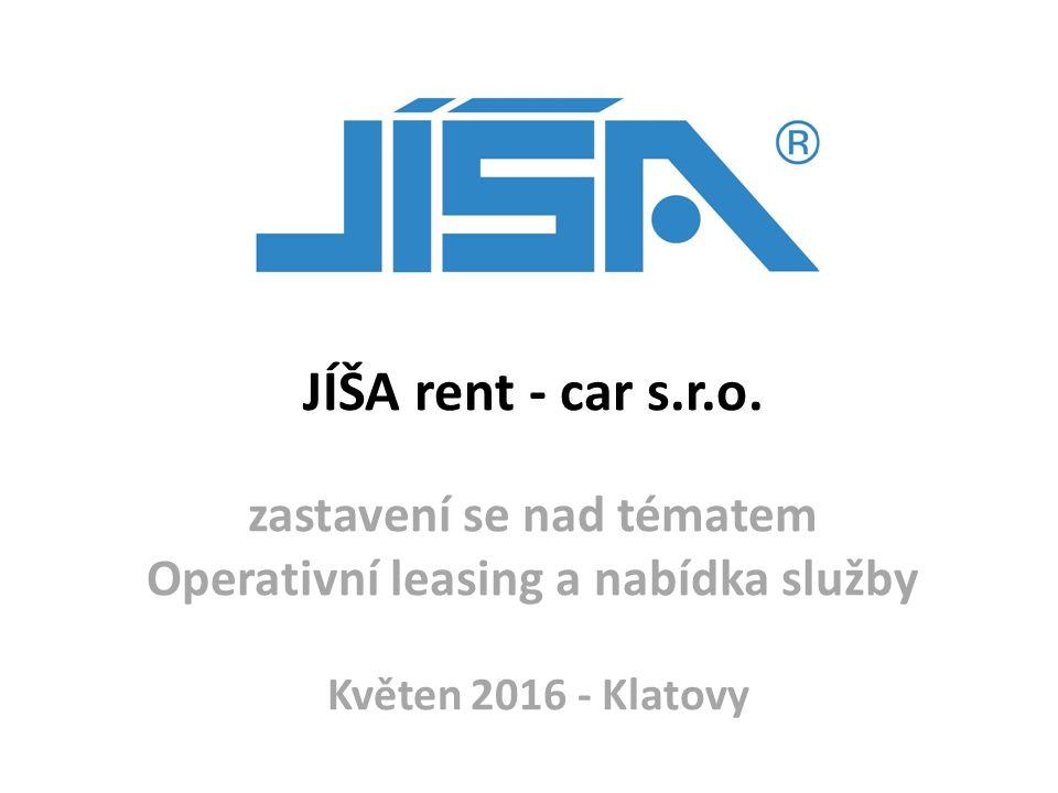 JÍŠA rent - car s.r.o. zastavení se nad tématem Operativní leasing a nabídka služby Květen 2016 - Klatovy