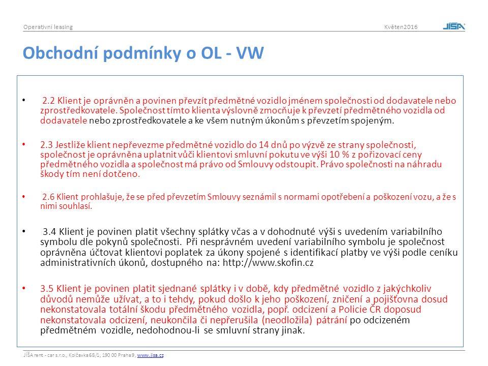 JÍŠA rent - car s.r.o., Kolčavka 68/1, 190 00 Praha 9, www.jisa.czwww.jisa.cz Operativní leasing Květen2016 Obchodní podmínky o OL - VW 2.2 Klient je