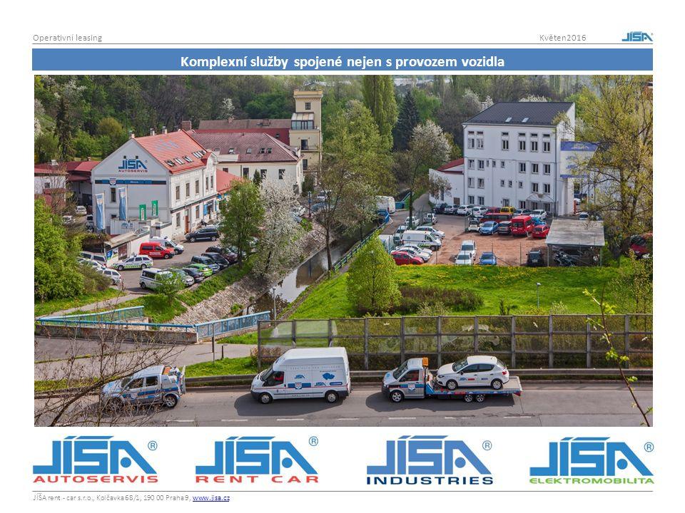 JÍŠA rent - car s.r.o., Kolčavka 68/1, 190 00 Praha 9, www.jisa.czwww.jisa.cz Operativní leasing Květen2016 Komplexní služby spojené nejen s provozem vozidla