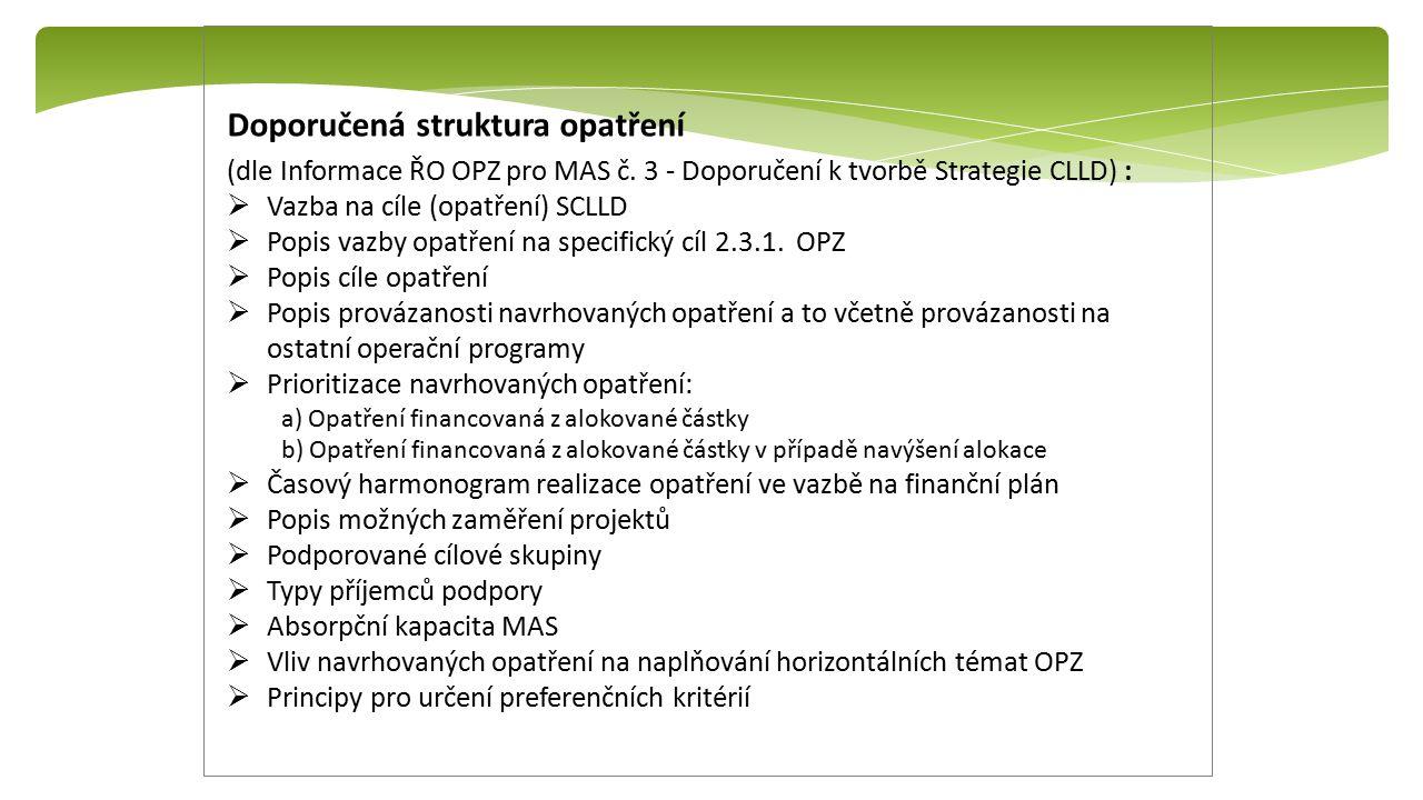 Doporučená struktura opatření (dle Informace ŘO OPZ pro MAS č. 3 - Doporučení k tvorbě Strategie CLLD) :  Vazba na cíle (opatření) SCLLD  Popis vazb