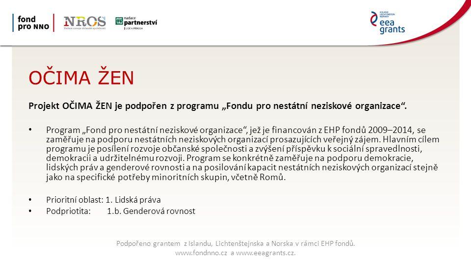 """OČIMA ŽEN Projekt OČIMA ŽEN je podpořen z programu """"Fondu pro nestátní neziskové organizace ."""