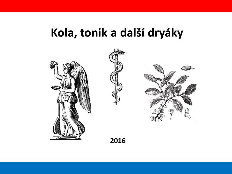 Kola, tonik a další dryáky 2016