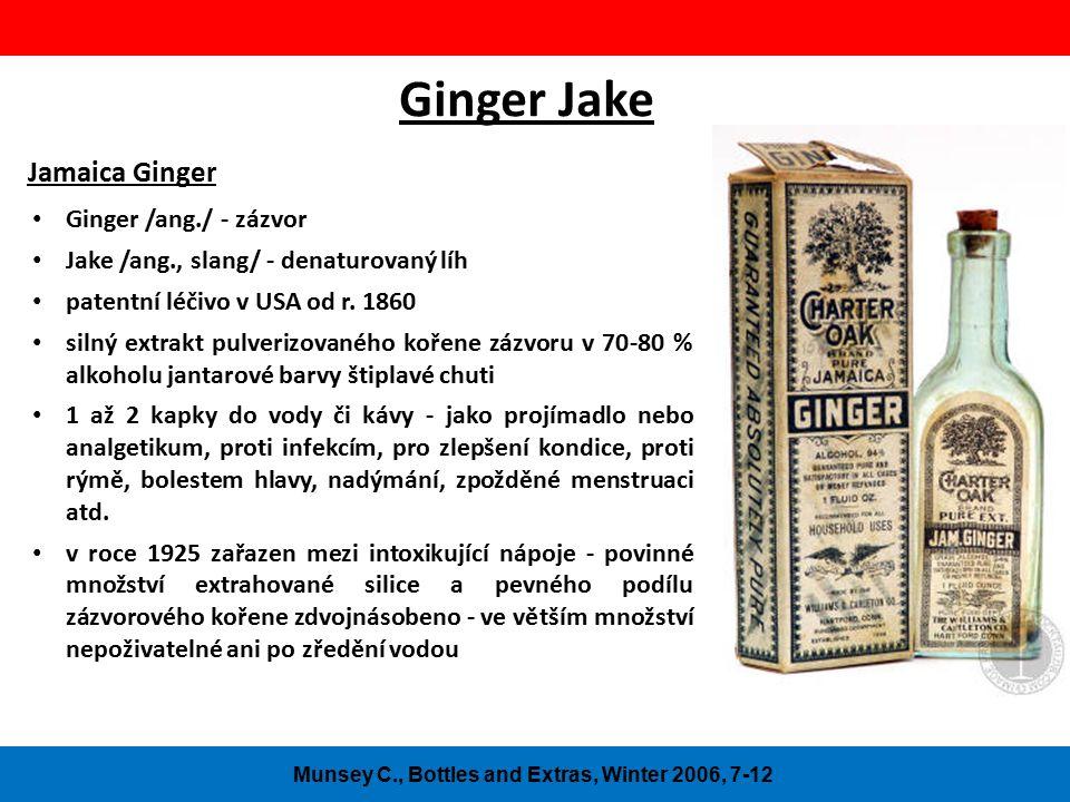 Ginger Jake Jamaica Ginger Ginger /ang./ - zázvor Jake /ang., slang/ - denaturovaný líh patentní léčivo v USA od r.