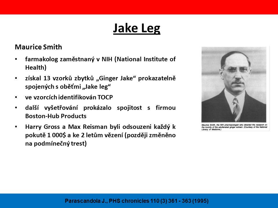 """Jake Leg Maurice Smith farmakolog zaměstnaný v NIH (National Institute of Health) získal 13 vzorků zbytků """"Ginger Jake prokazatelně spojených s oběťmi """"Jake leg ve vzorcích identifikován TOCP další vyšetřování prokázalo spojitost s firmou Boston-Hub Products Harry Gross a Max Reisman byli odsouzeni každý k pokutě 1 000$ a ke 2 letům vězení (později změněno na podmínečný trest) Parascandola J., PHS chronicles 110 (3) 361 - 363 (1995)"""
