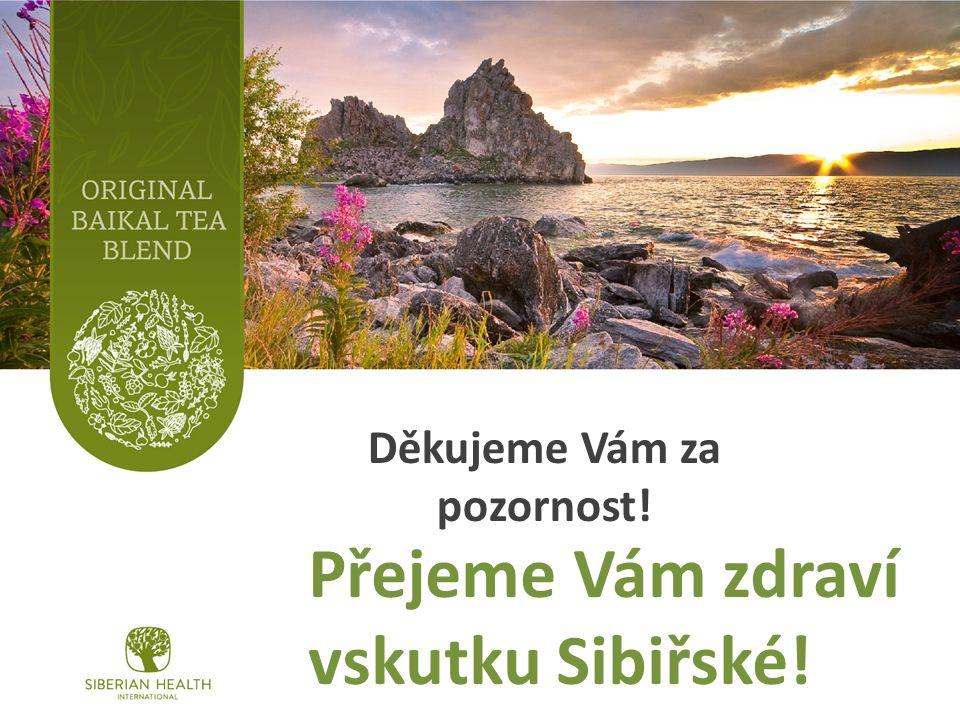 Děkujeme Vám za pozornost! Přejeme Vám zdraví vskutku Sibiřské!
