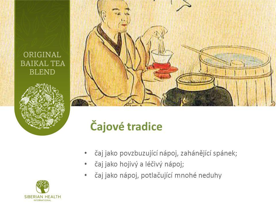 Čajové tradice čaj jako povzbuzující nápoj, zahánějící spánek; čaj jako hojivý a léčivý nápoj; čaj jako nápoj, potlačující mnohé neduhy