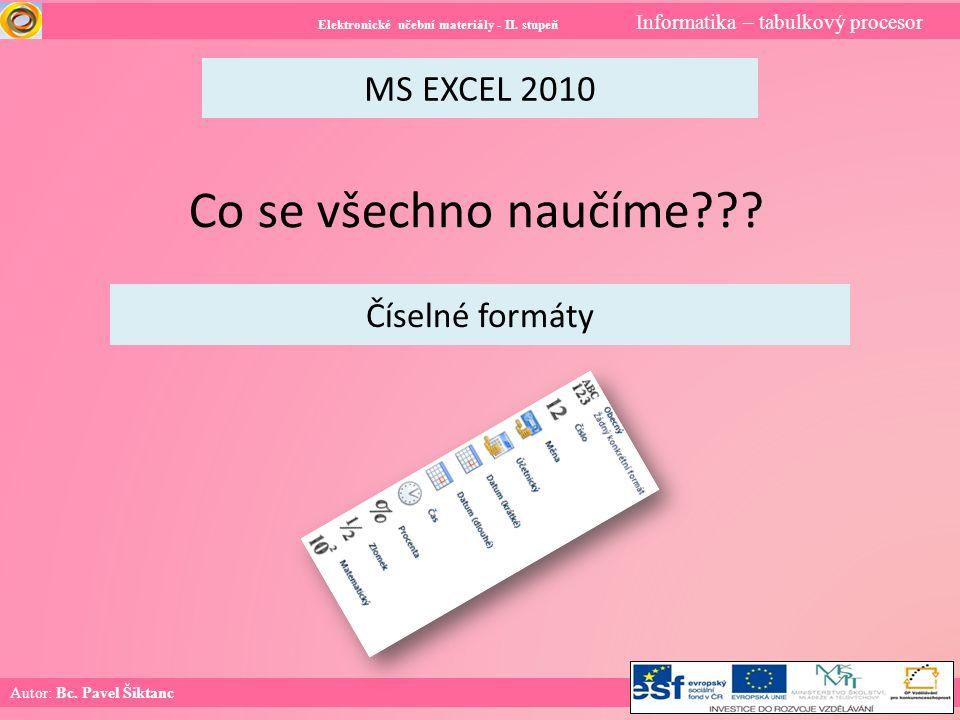Elektronické učební materiály - II. stupeň Informatika – tabulkový procesor Autor: Bc.