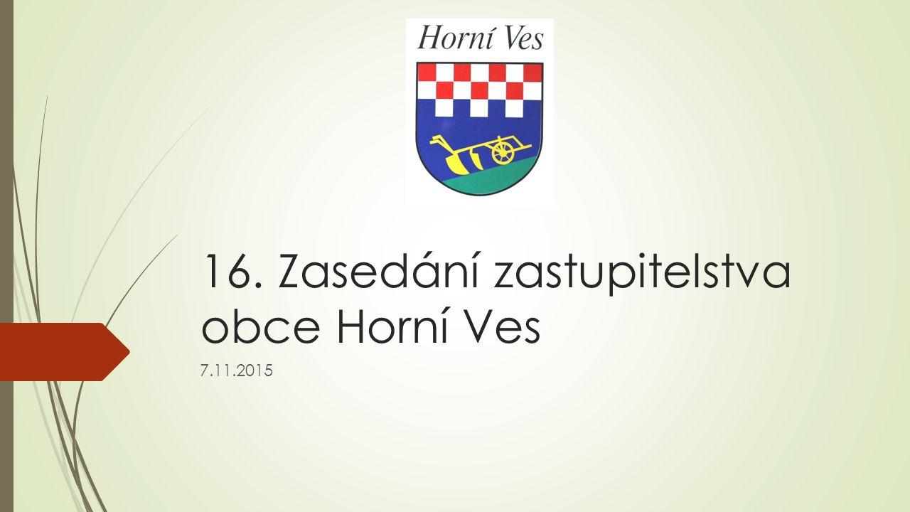 16. Zasedání zastupitelstva obce Horní Ves 7.11.2015