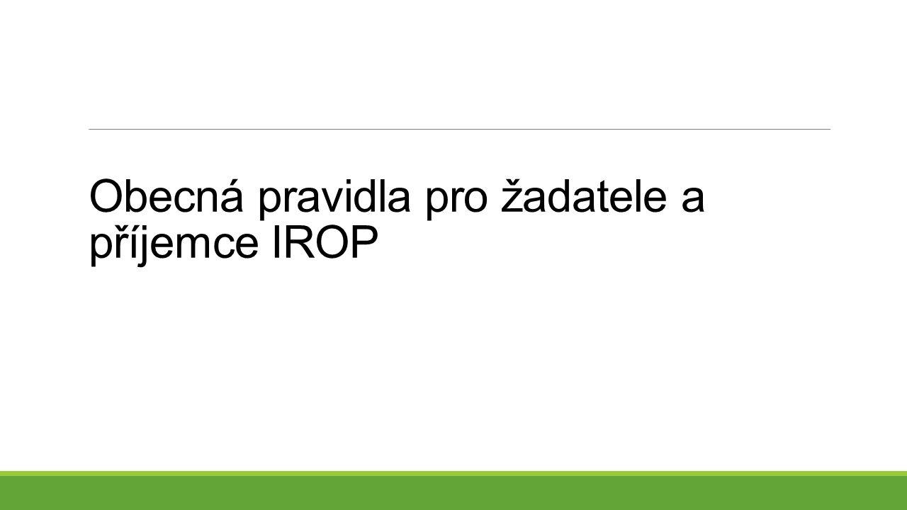 Obecná pravidla pro žadatele a příjemce IROP