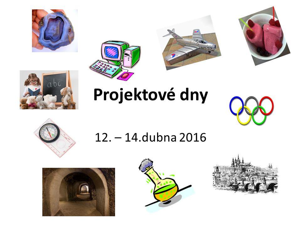 Projektové dny 12. – 14.dubna 2016