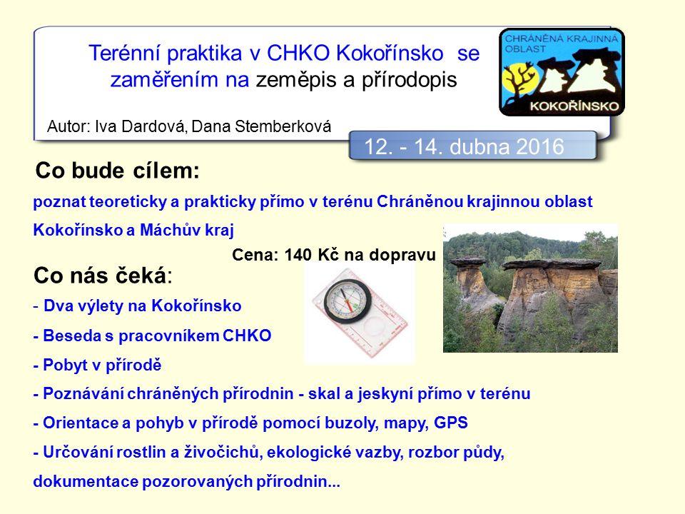 Terénní praktika v CHKO Kokořínsko se zaměřením na zeměpis a přírodopis Autor: Iva Dardová, Dana Stemberková 12.