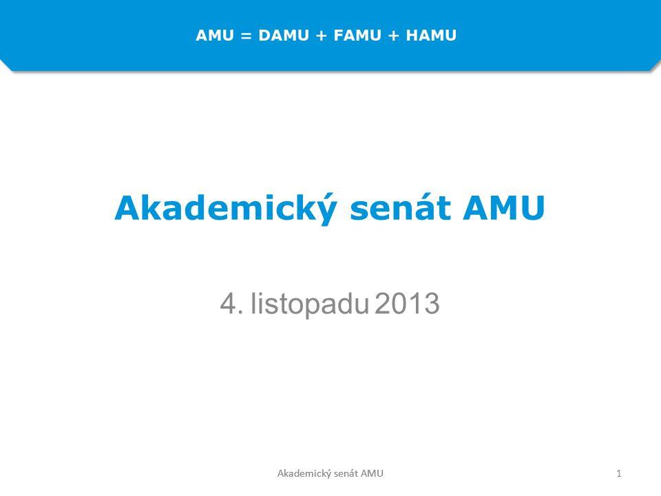Akademický senát AMU 4. listopadu 2013 1Akademický senát AMU