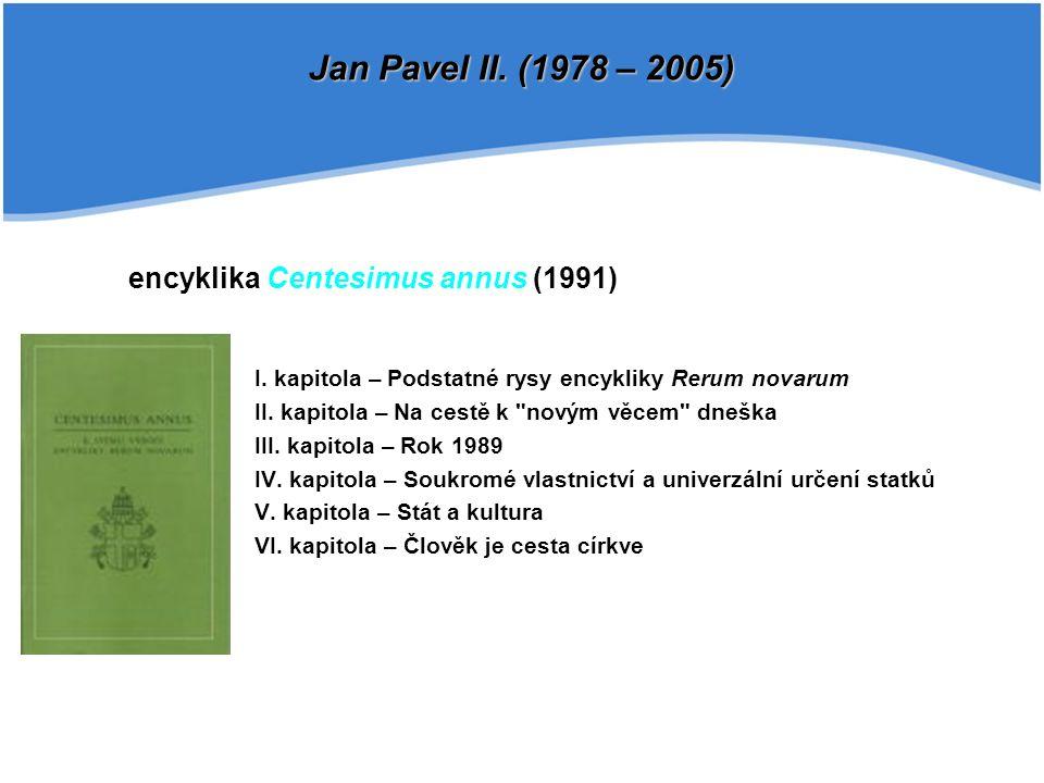 encyklika Centesimus annus (1991) I. kapitola – Podstatné rysy encykliky Rerum novarum II. kapitola – Na cestě k