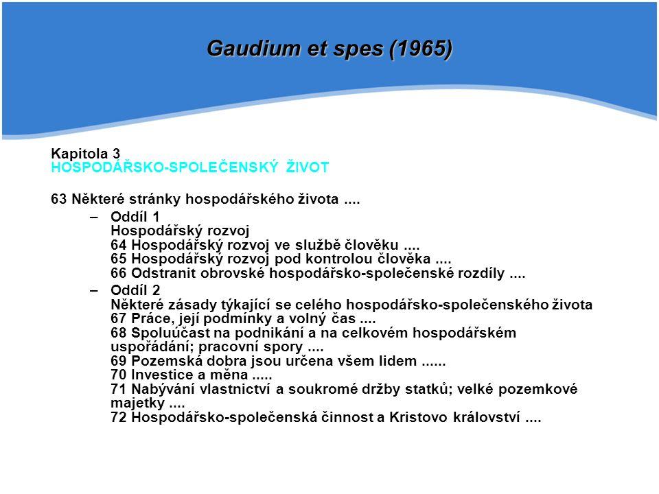 Kapitola 3 HOSPODÁŘSKO-SPOLEČENSKÝ ŽIVOT 63 Některé stránky hospodářského života.... –Oddíl 1 Hospodářský rozvoj 64 Hospodářský rozvoj ve službě člově