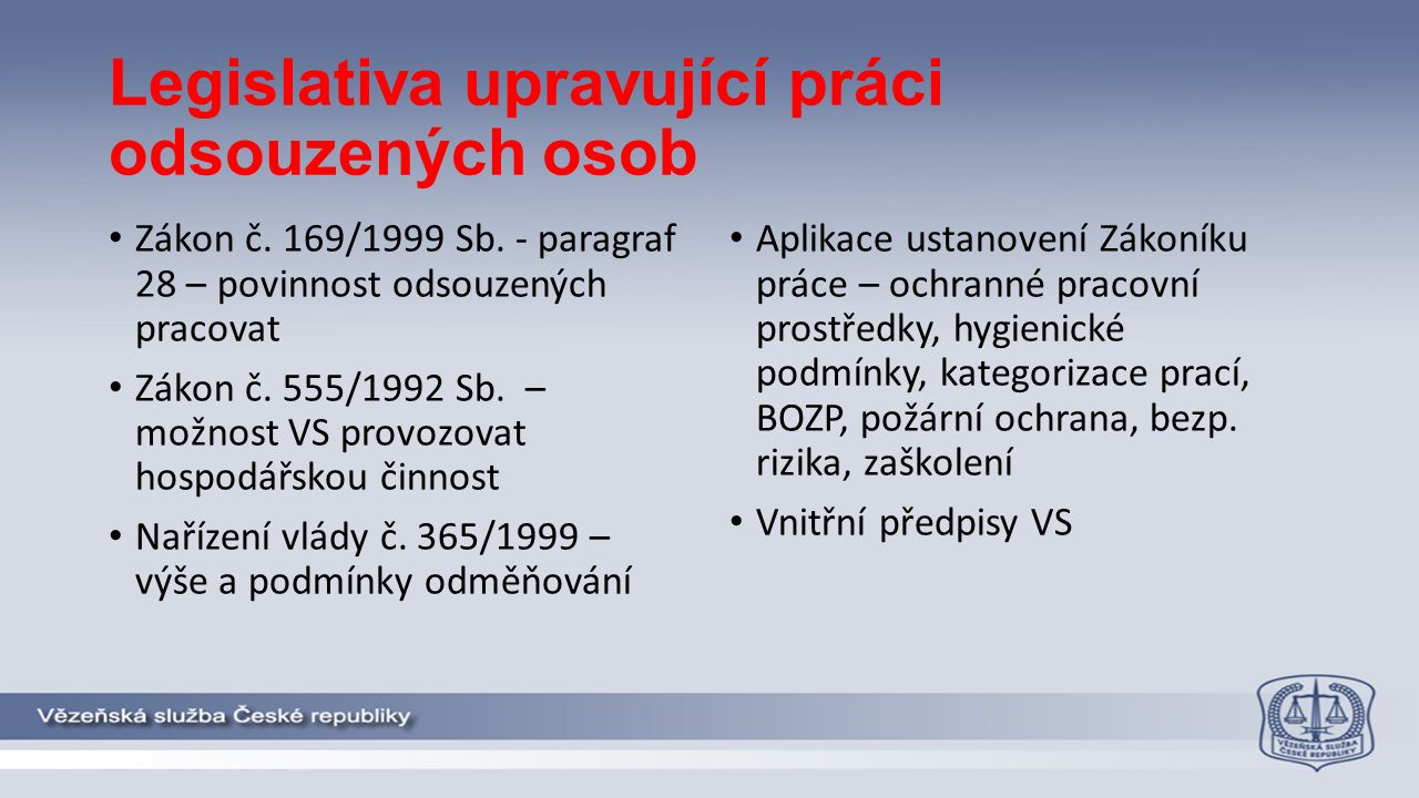 Legislativa upravující práci odsouzených osob Zákon č.