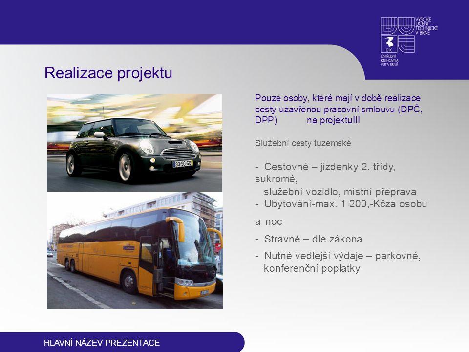 Pouze osoby, které mají v době realizace cesty uzavřenou pracovní smlouvu (DPČ, DPP) na projektu!!! Služební cesty tuzemské - Cestovné – jízdenky 2. t