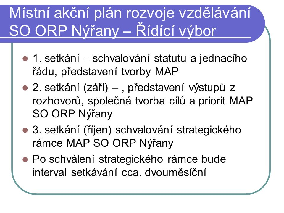 Místní akční plán rozvoje vzdělávání SO ORP Nýřany – Řídící výbor 1.