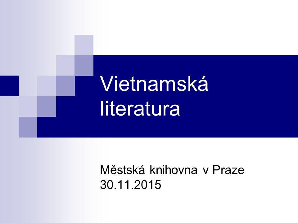 Vietnamská literatura Městská knihovna v Praze 30.11.2015
