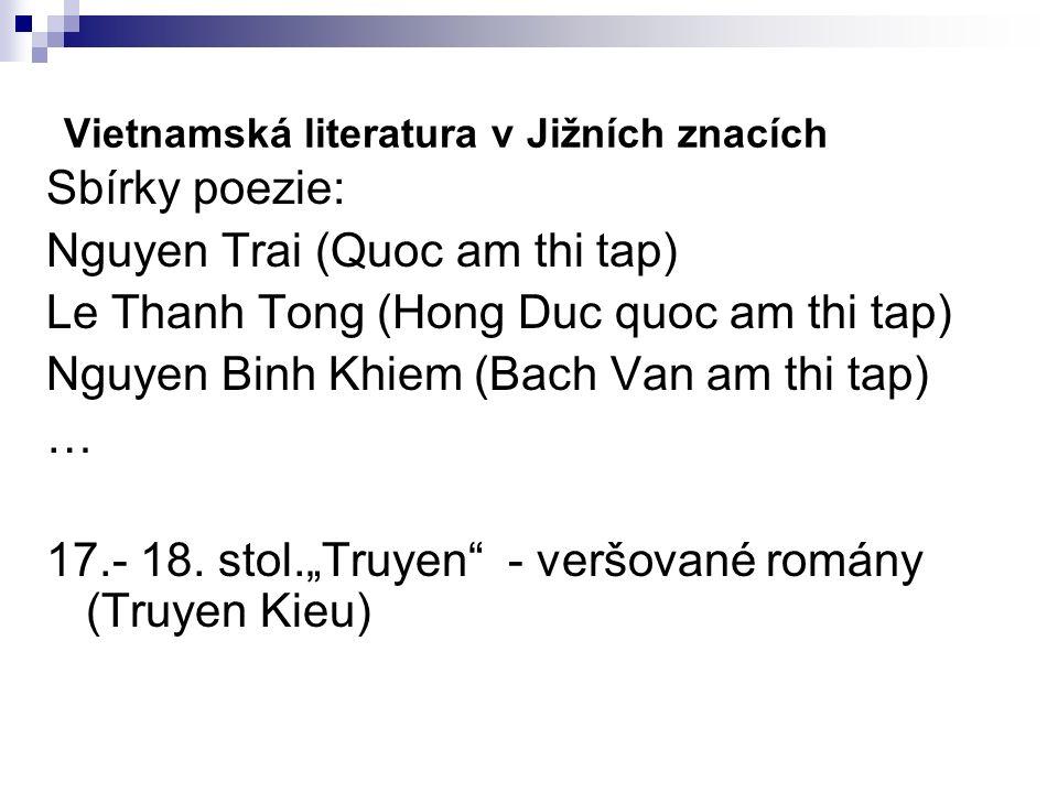 Sbírky poezie: Nguyen Trai (Quoc am thi tap) Le Thanh Tong (Hong Duc quoc am thi tap) Nguyen Binh Khiem (Bach Van am thi tap) … 17.- 18.