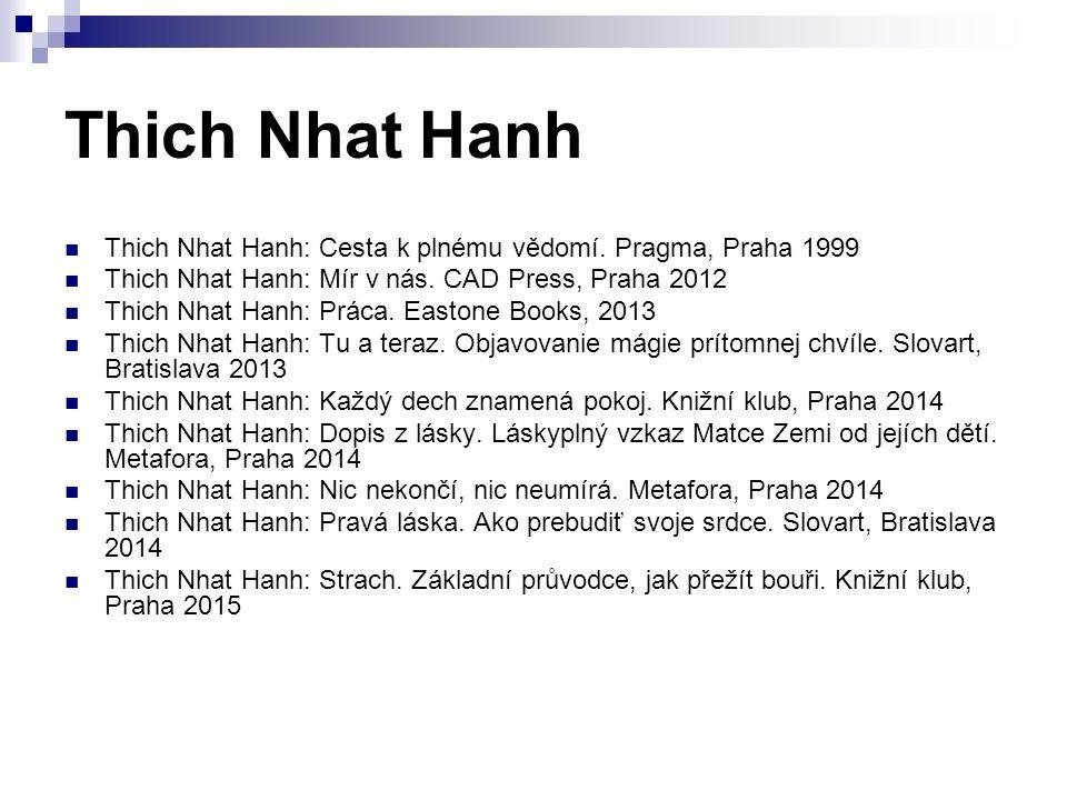 Thich Nhat Hanh Thich Nhat Hanh: Cesta k plnému vědomí.