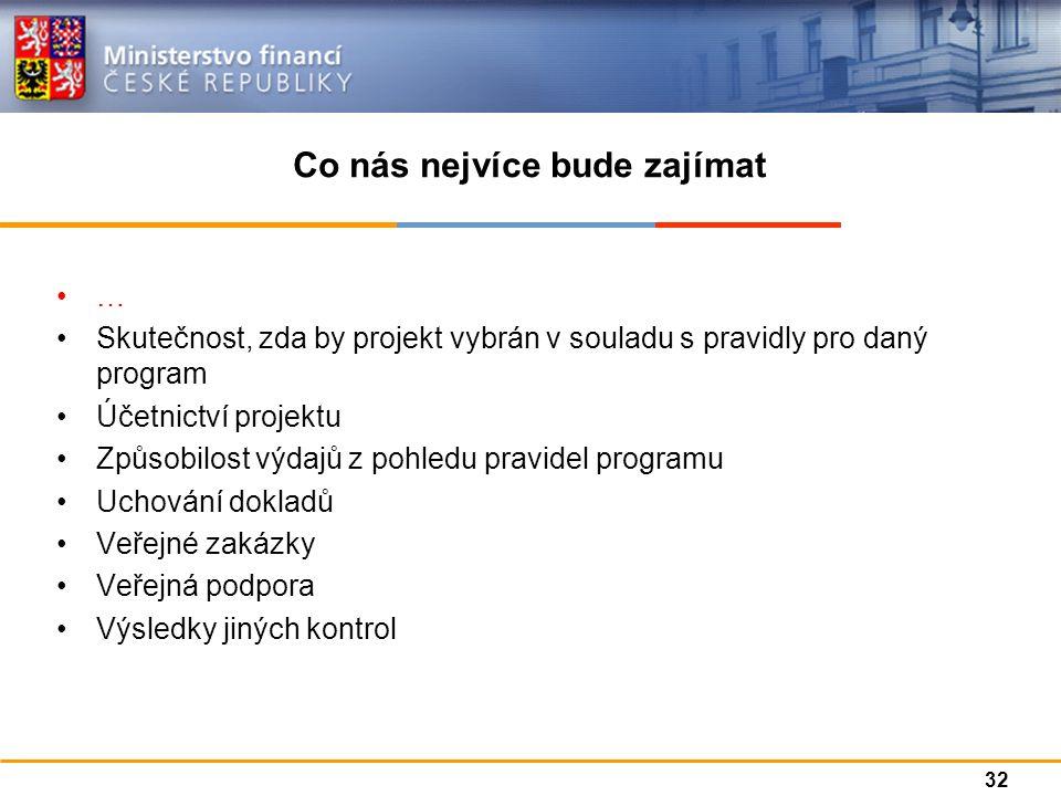 Co nás nejvíce bude zajímat … Skutečnost, zda by projekt vybrán v souladu s pravidly pro daný program Účetnictví projektu Způsobilost výdajů z pohledu pravidel programu Uchování dokladů Veřejné zakázky Veřejná podpora Výsledky jiných kontrol 32