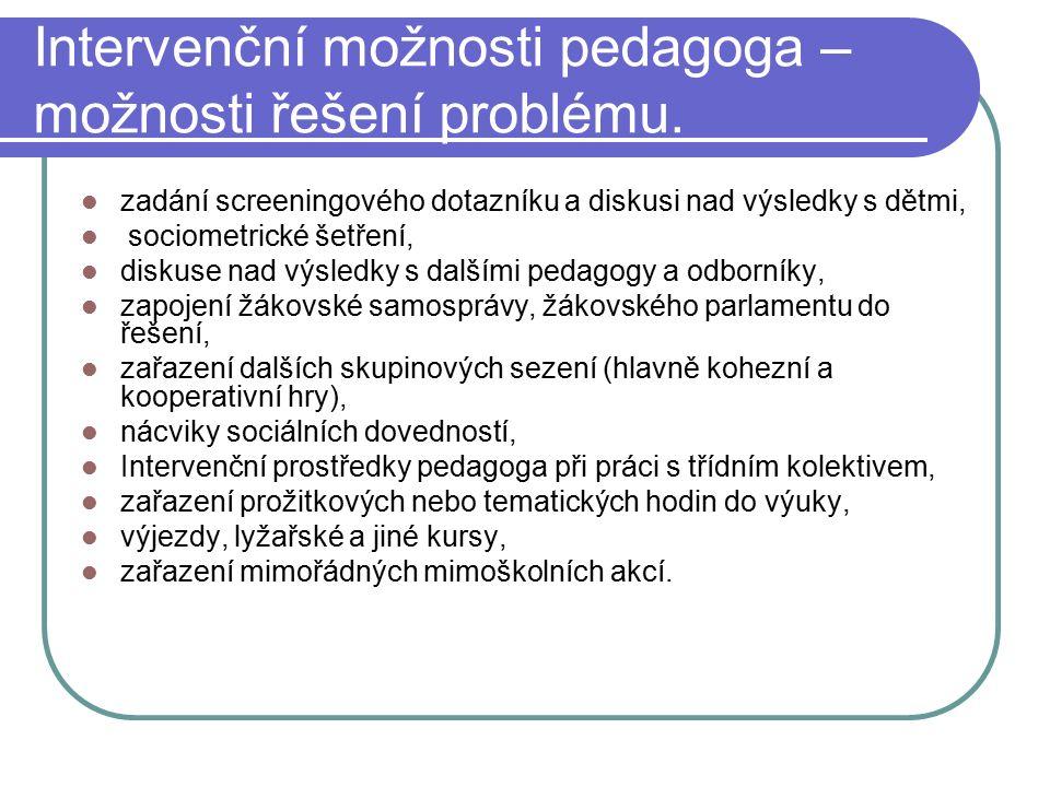 Intervenční možnosti pedagoga – možnosti řešení problému.