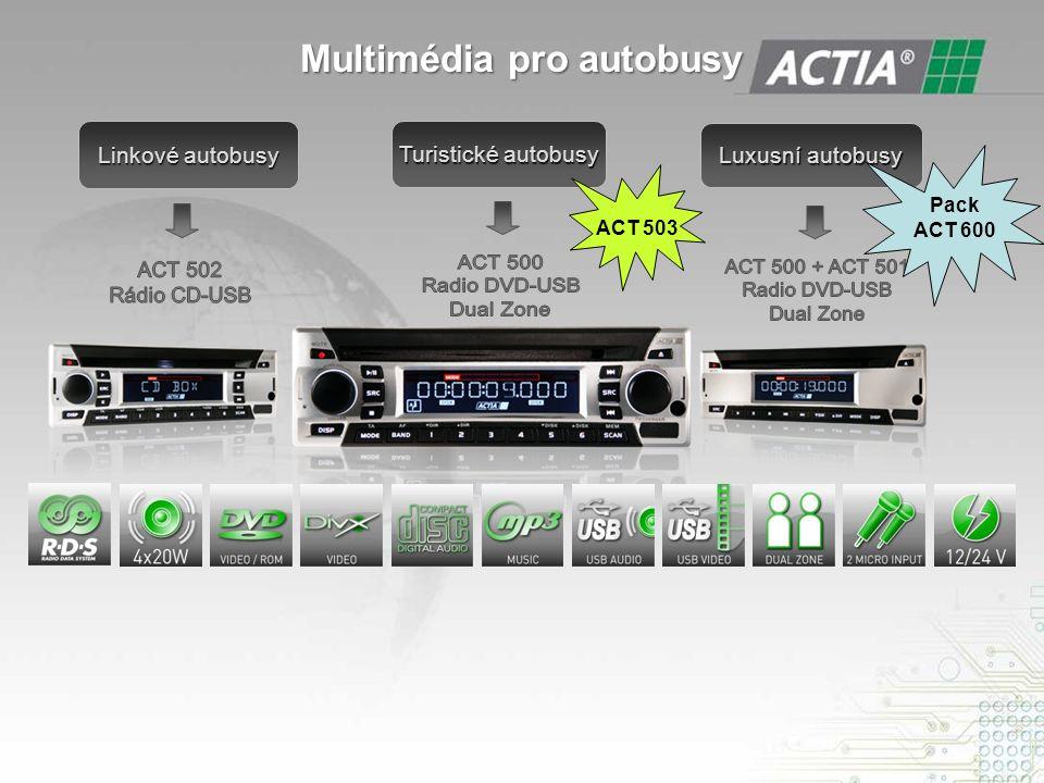 Multimédia pro autobusy Luxusní autobusy Turistické autobusy Linkové autobusy Pack ACT 600 ACT 503