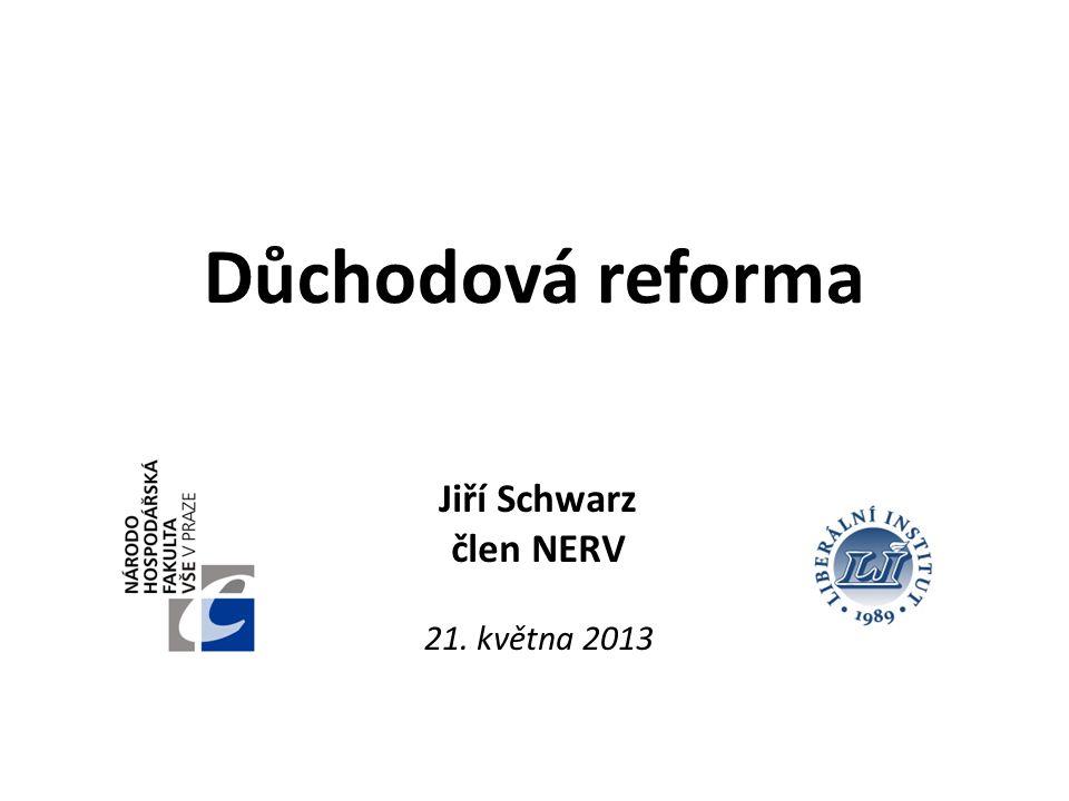Důchodová reforma Jiří Schwarz člen NERV 21. května 2013