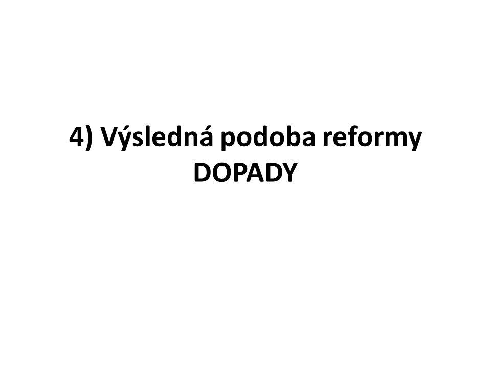 4) Výsledná podoba reformy DOPADY