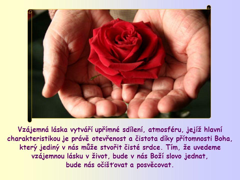 Je tu však ještě láska, kterou nám Ježíš zvláště přikazuje a která nám umožňuje žít toto blahoslavenství.