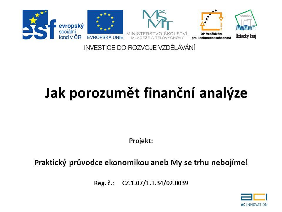 Projekt: Praktický průvodce ekonomikou aneb My se trhu nebojíme.