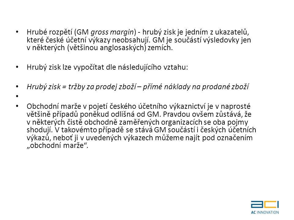 Hrubé rozpětí (GM gross margin) - hrubý zisk je jedním z ukazatelů, které české účetní výkazy neobsahují.