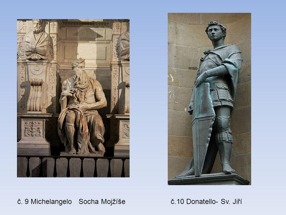 č. 9 Michelangelo Socha Mojžíšeč.10 Donatello- Sv. Jiří