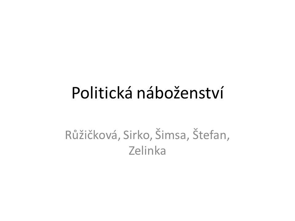 Politická náboženství Růžičková, Sirko, Šimsa, Štefan, Zelinka