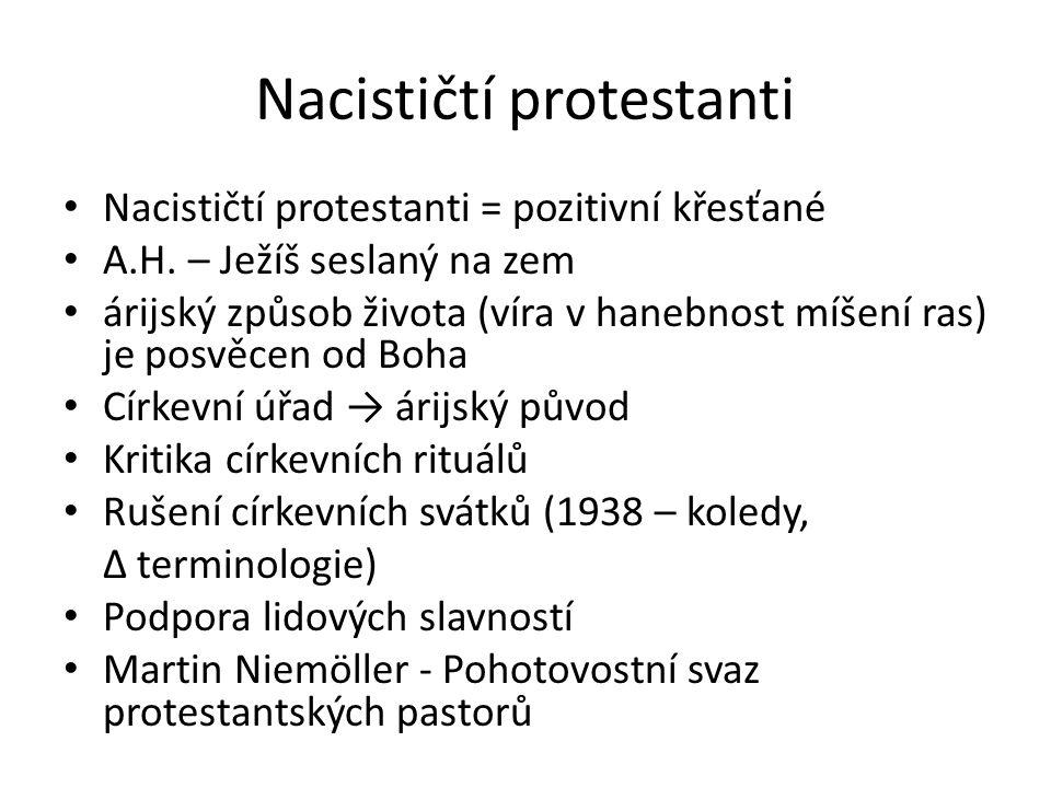 Nacističtí protestanti Nacističtí protestanti = pozitivní křesťané A.H.