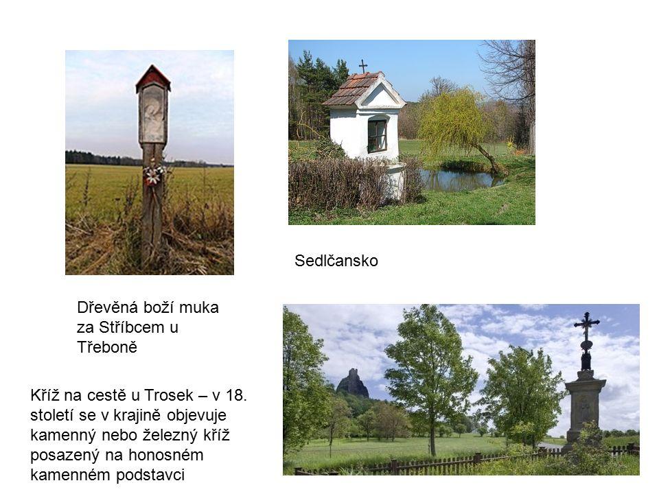 Dřevěná boží muka za Stříbcem u Třeboně Sedlčansko Kříž na cestě u Trosek – v 18. století se v krajině objevuje kamenný nebo železný kříž posazený na