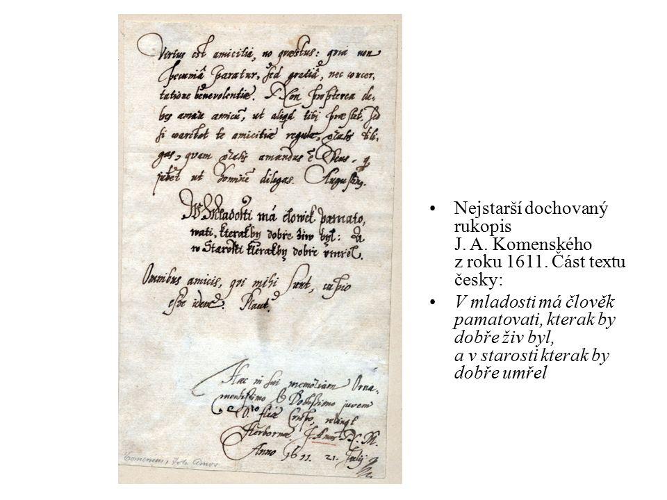 Nejstarší dochovaný rukopis J. A. Komenského z roku 1611. Část textu česky: V mladosti má člověk pamatovati, kterak by dobře živ byl, a v starosti kte